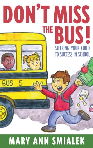 Cover image for the book Don't Miss the Bus!: Steering Your Child to Success in School