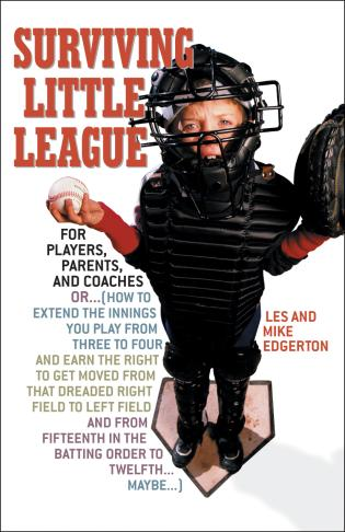 Cover image for the book Surviving Little League: For Players, Parents, and Coaches