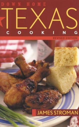 Cover image for the book Down Home Texas Cooking, Revised Edition