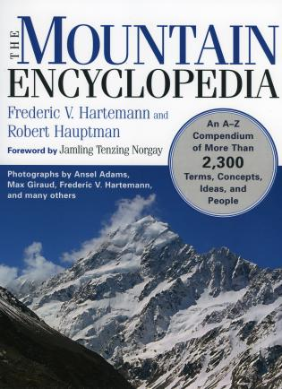 Cover image for the book The Mountain Encyclopedia: An A to Z Compendium of Over 2,250 Terms, Concepts, Ideas, and People