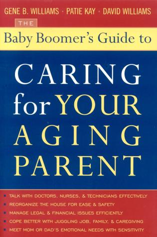Cover image for the book The Baby Boomer's Guide to Caring for Your Aging Parent