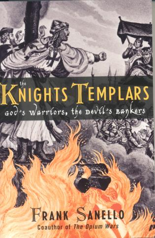 Cover image for the book The Knights Templars: God's Warriors, the Devil's Bankers
