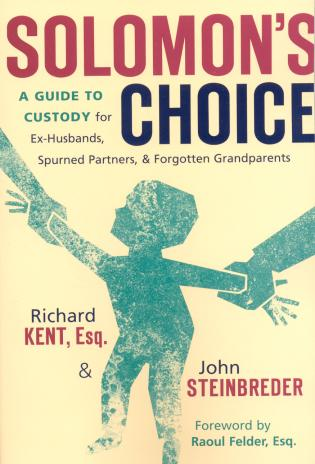 Cover image for the book Solomon's Choice: A Guide to Custody for Ex-Husbands, Spurned Partners, and Forgotten Grandparents