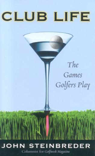 Cover image for the book Club Life: The Games Golfers Play