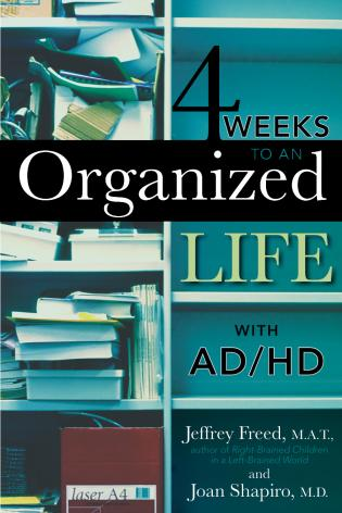 Cover image for the book 4 Weeks To An Organized Life With AD/HD