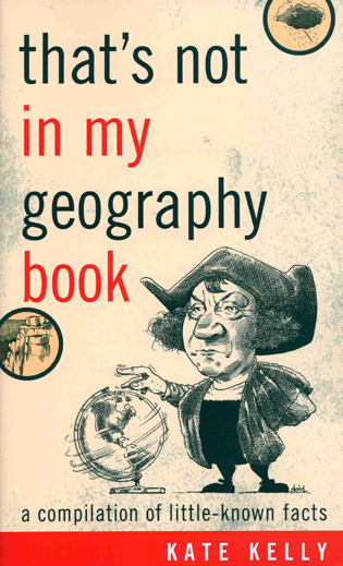 Cover image for the book That's Not in My Geography Book: A Compilation of Little-Known Facts