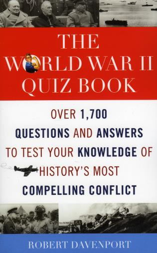 The World War II Quiz Book: Over 1,700 Questions and Answers