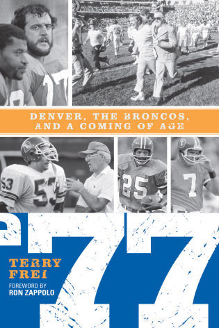 Cover image for the book 77: Denver, The Broncos, and a Coming of Age