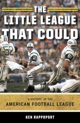 Cover image for the book The Little League That Could: A History of the American Football League