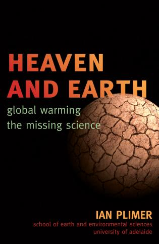 Heaven and Earth: Global Warming, the Missing Science - 9781589794726