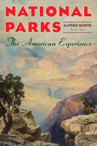 Cover image for the book National Parks: The American Experience, Fourth Edition