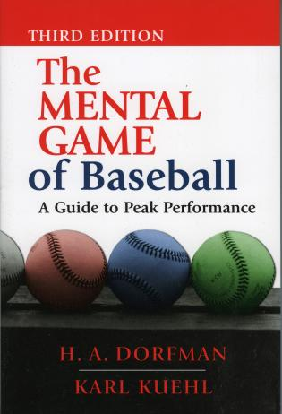 Cover image for the book The Mental Game of Baseball: A Guide to Peak Performance, Third Edition