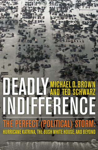 Cover image for the book Deadly Indifference: The Perfect (Political) Storm: Hurricane Katrina, The Bush White House, and Beyond
