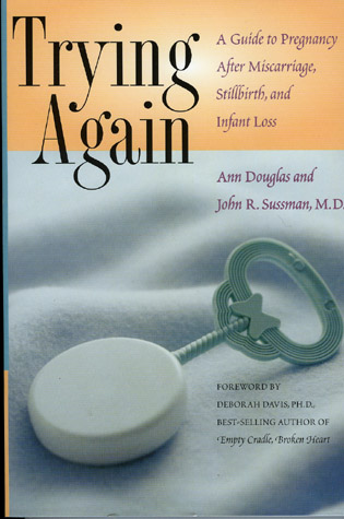 Cover image for the book Trying Again: A Guide to Pregnancy After Miscarriage, Stillbirth, and Infant Loss