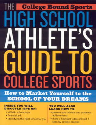 Cover image for the book The High School Athlete's Guide to College Sports: How to Market Yourself to the School of Your Dreams