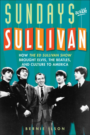 Cover image for the book Sundays with Sullivan: How the Ed Sullivan Show Brought Elvis, the Beatles, and Culture to America