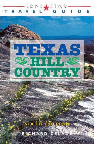 Cover image for the book Lone Star Travel Guide to Texas Hill Country, Sixth Edition