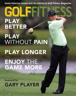 Cover image for the book Golf Fitness: Play Better, Play Without Pain, Play Longer, and Enjoy the Game More