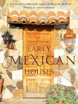 Cover image for the book Early Mexican Houses: A Book of Photographs and Measured Drawings