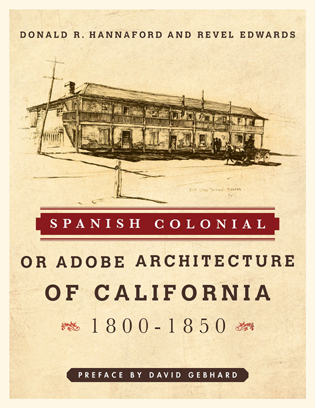 Cover image for the book Spanish Colonial or Adobe Architecture of California: 1800-1850