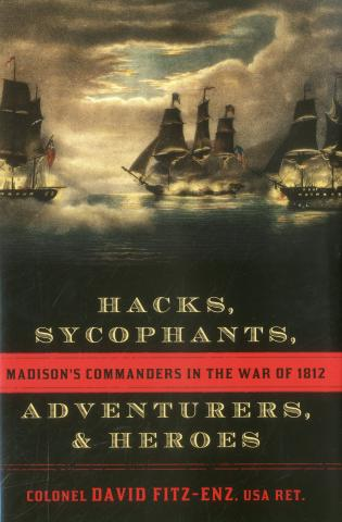 Cover image for the book Hacks, Sycophants, Adventurers, and Heroes: Madison's Commanders in the War of 1812