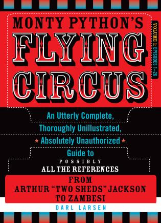 Cover image for the book Monty Python's Flying Circus, Episodes 1–26: An Utterly Complete, Thoroughly Unillustrated, Absolutely Unauthorized Guide to Possibly All the References from Arthur