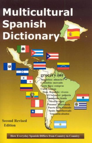 Cover image for the book Multicultural Spanish Dictionary: How Everyday Spanish Differs From Country to Country, 2nd Revised Edition