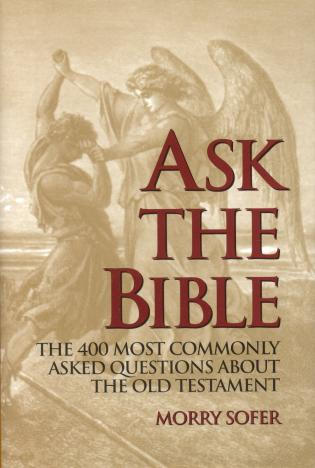 Cover image for the book Ask the Bible: The 400 Most Commonly Asked Questions About the Old Testament