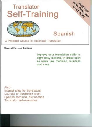 Cover image for the book Translator Self-Training--Spanish: A Practical Course in Technical Translation, 2nd Revised Edition