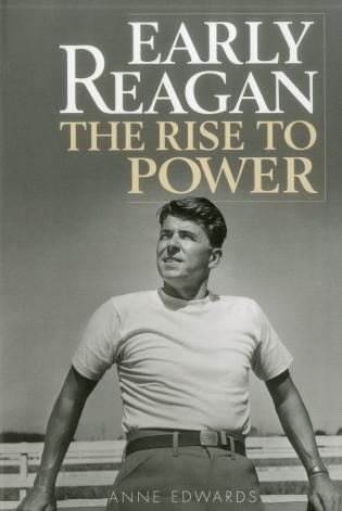 Cover image for the book Early Reagan: The Rise to Power