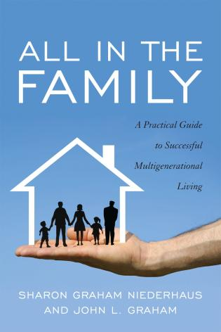 Cover image for the book All in the Family: A Practical Guide to Successful Multigenerational Living