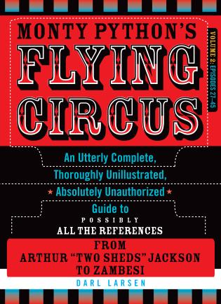 Cover image for the book Monty Python's Flying Circus, Episodes 27–45: An Utterly Complete, Thoroughly Unillustrated, Absolutely Unauthorized Guide to Possibly All the References from Arthur