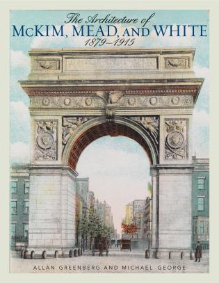 Cover image for the book The Architecture of McKim, Mead, and White: 1879–1915