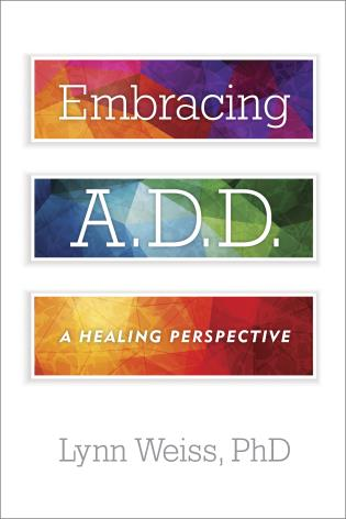 Cover image for the book Embracing A.D.D.: A Healing Perspective