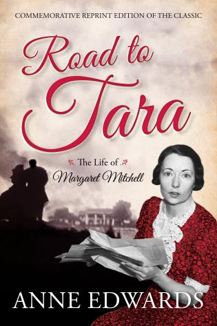 Cover image for the book Road to Tara: The Life of Margaret Mitchell, Commemorative Reprint of the Classic