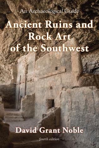 Cover image for the book Ancient Ruins and Rock Art of the Southwest: An Archaeological Guide, Fourth Edition