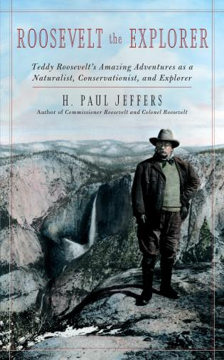 Cover image for the book Roosevelt the Explorer: T.R.'s Amazing Adventures as a Naturalist, Conservationist, and Explorer