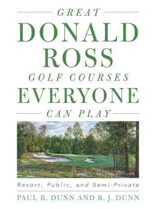 Cover image for the book Great Donald Ross Golf Courses Everyone Can Play: Resort, Public, and Semi-Private, Second Edition