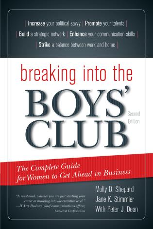 Cover image for the book Breaking into the Boys' Club: The Complete Guide for Women to Get Ahead in Business, Second Edition