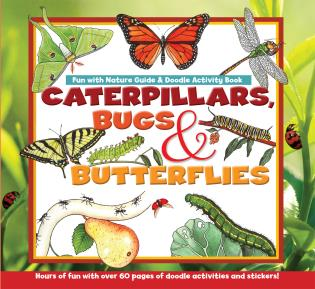 Cover image for the book Caterpillars, Bugs and Butterflies: Fun with Nature Guide & Doodle Activity Book