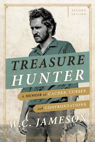 Cover image for the book Treasure Hunter: A Memoir of Caches, Curses, and Confrontations, Second Edition