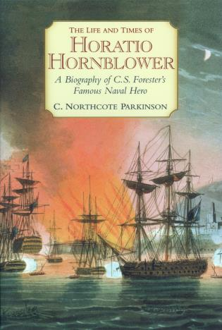Cover image for the book The Life and Times of Horatio Hornblower: A Biography of C.S. Forester's Famous Naval Hero