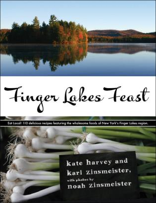 Cover image for the book Finger Lakes Feast: 110 Delicious Recipes from New York's Hotspot for Wholesome Local Foods