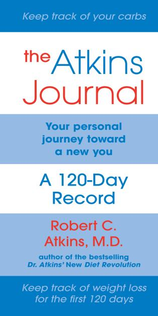 Cover image for the book The Atkins Journal: Your Personal Journey Toward a New You, A 120-Day Record