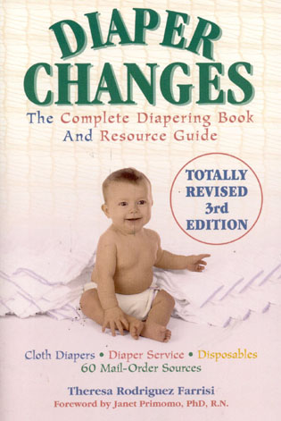Cover image for the book Diaper Changes: The Complete Diapering Book and Resource Guide, 3rd Edition