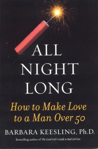 Cover image for the book All Night Long: How to Make Love to a Man Over 50