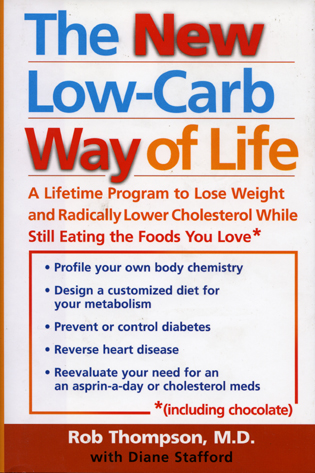 Cover image for the book The New Low Carb Way of Life: A Lifetime Program to Lose Weight and Radically Lower Cholesterol While Still Eating the Foods You Love, Including Chocolate