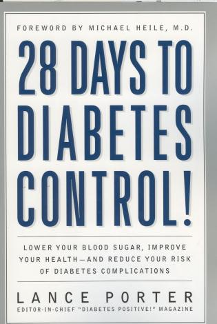 Cover image for the book 28 Days to Diabetes Control!: How to Lower Your Blood Sugar, Improve Your Health, and Reduce Your Risk of Diabetes Complications
