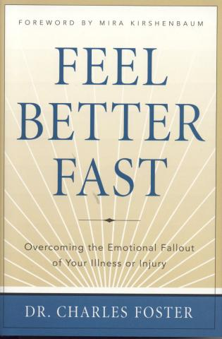Cover image for the book Feel Better Faster: Overcoming the Emotional Fallout of Your Illness or Injury