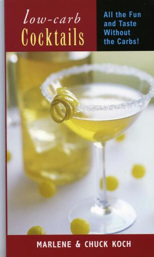 Cover image for the book Low-Carb Cocktails: All the Fun and Taste without the Carbs